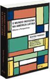 Mundo indigena na america latina, o: olhares e perspectivas - Edusp