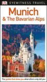 Munich and the bavarian alps - dk eyewitness travel guide - Dorling kindersley uk