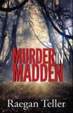Murder in Madden - Pondhawk press llc