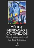 Música, inspiração e criatividade - Uma linguagem universal