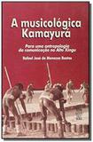 Musicologica kamayura, a: para uma antropologia da - Ufsc