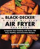 My BLACK+DECKER 2-Liter Oil Free Air Fryer Cookbook - Rascal face press