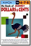 My book of money dollars  cents - ages 6-7-8 - ku - Kumon