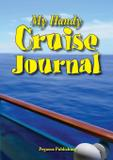 My Handy Cruise Journal - Ashnong pty ltd t as pegasus publishing
