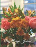 My Prayer Journal - Rose elaine publishing llc
