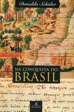 Na Conquista do Brasil - Ateliê editorial