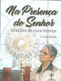 Na presença do senhor - orações de cura interior - Associacao do senhor jesus cd/dvd