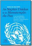 Nações Unidas e a Manutenção da Paz, As - Almedina