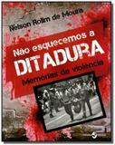 Nao esquecemos a ditadura: memorias da violencia - Insular