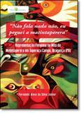 Não Fala Nada Não, eu Peguei a Matintaperera: Representação Feminina no Mito da Matintaperera em Taperaçu Campo Bragança - Paco editorial