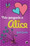 Não pergunte a Alice (Vol. 3)