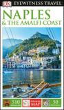 Naples and the amalfi coast - dk eyewitness travel guide - Dorling kindersley uk