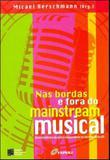 Nas bordas e fora do mainstream musical - Estaçao das letras e cores