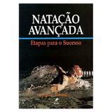 Natação Avançada: Etapas para o Sucesso - 1ª Edição - Editora manole