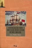 Navegação nos Séculos XVII e XVIII: Rumo: Brasil - Edusp