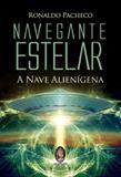 Navegante estelar - a nave alienigena - Madras editora