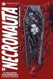 Necronauta i - o soldado assombrado - Zarabatana books