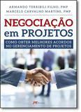 Negociação em Projetos: Como Obter Melhores Acordos no Gerenciamento de Projetos - Mbooks