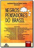 Negros pensadores do brasil - semeando livros - Jurua