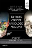 Netters Concise Radiologic Anatomy Updated Edition - Elsevier (import)