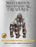 New Coloring Books for Adults (Mysterious Mechanical Creatures) - West suffolk cbt service ltd
