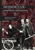 Nietzsche e lou - correspondências e outros documentos - Via verita