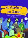 No caminho de Jesus - Álbum litúrgico-catequético Ano B/2018