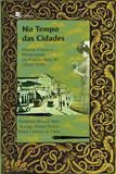 No Tempo das Cidades.História, Cultura e Modernidade Em Ribeirão Preto, Sp (1883-1929) - Paco