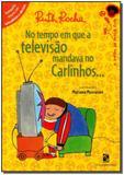 No Tempo Em Que a Televisao Mandava No Carlinhos.. - Moderna