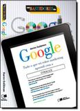 Nos Bastidores do Google - Saraiva (geral) - grupo somos