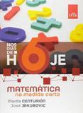 Nos Dias de Hoje - Matematica na Medida Certa - 6º Ano - Ensino Fundamental II - 6º Ano - Leya - didáticos
