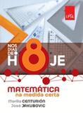 Nos Dias de Hoje - Matematica na Medida Certa - 8º Ano - Ens - Leya - didáticos
