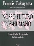 Nosso Futuro Pos-Humano - Rocco