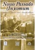 Nosso passado (in)comum - Editoras diversas - cotacao