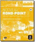 Nouveau rond-point 3 (B2) - Méthode de francais basée sur lapprentissage par les taches - Cahier dac - Maison des langues editions