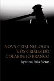 Nova criminologia e os crimes do colarinho branco