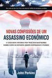 Novas Confissoes De Um Assassino Economico - Cultrix (pensamento)