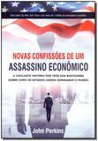 Novas Confissões de um Assassino Econômico - Cultrix