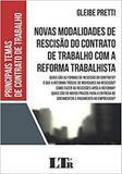 Novas Modalidades de Rescisão do Contrato de Trabalho Com a Reforma Trabalhista - Ltr