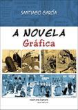 Novela gráfica, A - Garcia, santiago