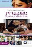 Novelas e Minisséries Guia Ilustrado Tv Globo - Zahar