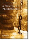 Noviça e o Prisioneiro, A - Nova alexandria