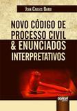 Novo Código de Processo Civil e Enunciados Interpretativos - Juruá
