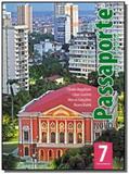 Novo passaporte para geografia 7 - Editora do brasil