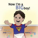 Now I'm a BIG Boy! - 3 jw llc dba coco publications