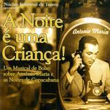 Núcleo Informal de Teatro - Antonio Maria  A Noite é uma Criança - Sala de som