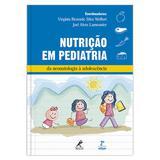 Nutrição em pediatria - Da neonatologia à adolescência