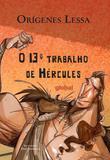 O 13º trabalho de Hércules - Editora global