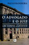 O Advogado e o Juiz - Um Conto Jurídico - Pillares