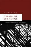 O Brasil em dois tempos - História, pensamento social e tempo presente